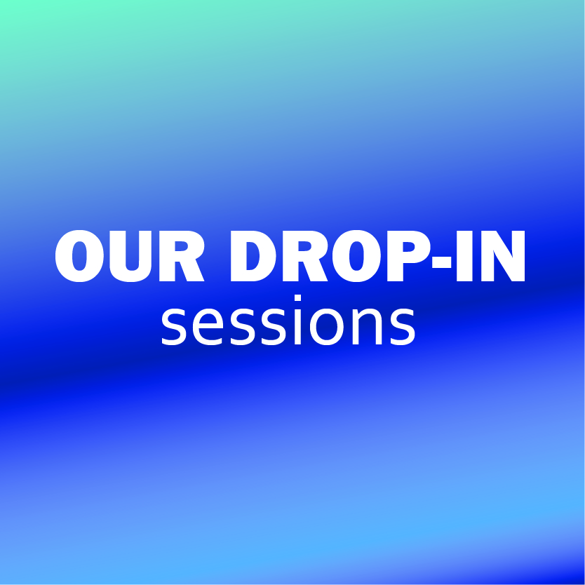 Drop in sessions